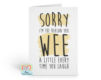 funny mother's day card, sorry I'm the reason you wee every time you laugh, wee mother's day card, rude mother's day card, mum birthday card