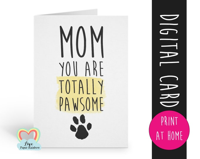 mother's day card printable dog mom mother's day card digital download mom you are totally pawsome to mom from the dog birthday card