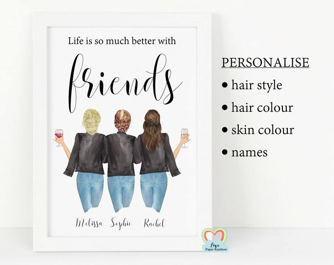 3 best friends print, life is so much better with friends, personalised best friends print, wine best friends print, best friend birthday