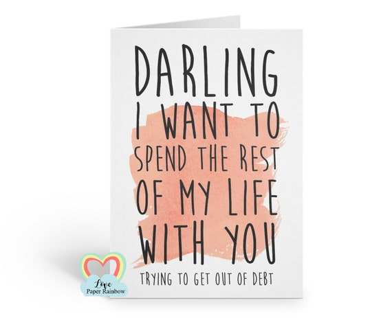 funny anniversary card | wife | husband | i want to spend the rest of my life with you | valentine's day | boyfriend |  marry me | debt