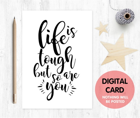 life is tough but so are you printable card motivational quote chemotherapy card cancer card digital download inspirational quote get well