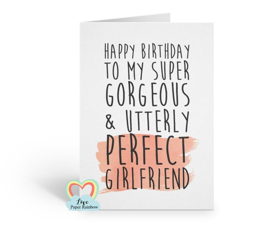 funny girlfriend birthday card, girlfriend birthday card, perfect girlfriend, gorgeous girlfriend, happy birthday girlfriend, super