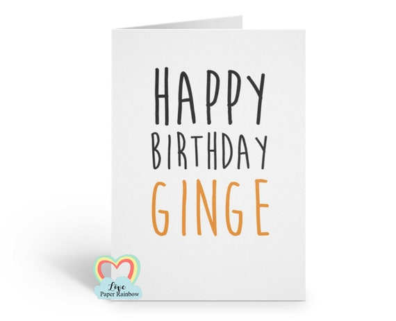 happy birthday ginge, ginger, redhead birthday card, ginger birthday card, funny birthday card, ginger hair birthday, rude birthday card