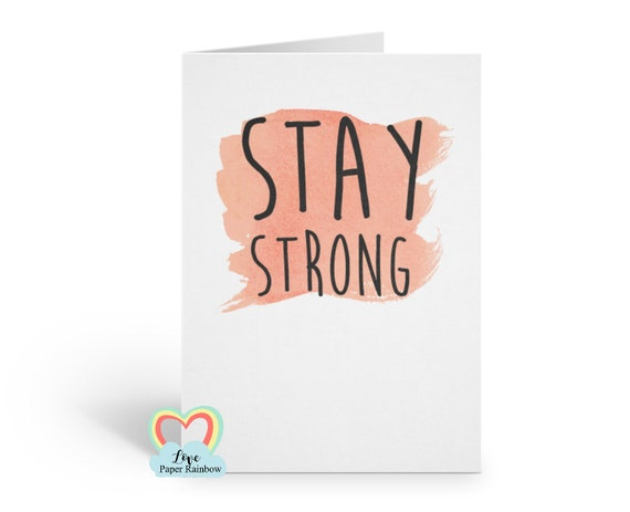 stay strong, stay strong card, motivational card, sympathy card, cancer card, chemo card, thinking of you card, empathy card, miscarriage