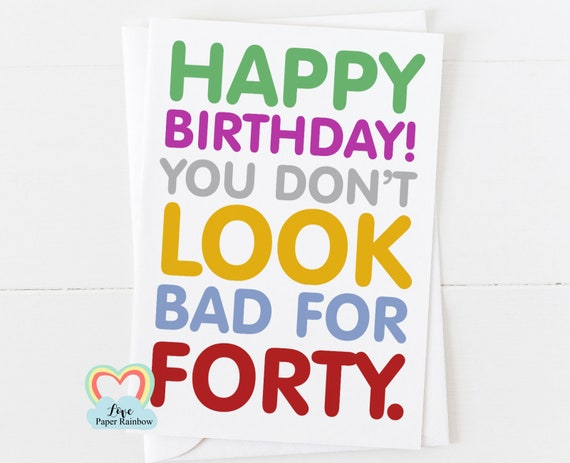 40th birthday card, funny 40th birthday card, you don't look bad for 40, best friend 40th, 40th birthday card for her,