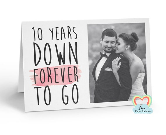 personalised 10th anniversary card, 10 years down forever to go, 10th wedding anniversary, love paper rainbow, anniversary photo card