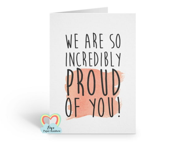 we are incredibly proud of you card, proud card, congratulations card, graduation card, well done card, so proud, proud quote card