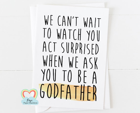 funny godfather card, will you be my godfather, act surprised, godfather proposal, love paper rainbow, godfather card