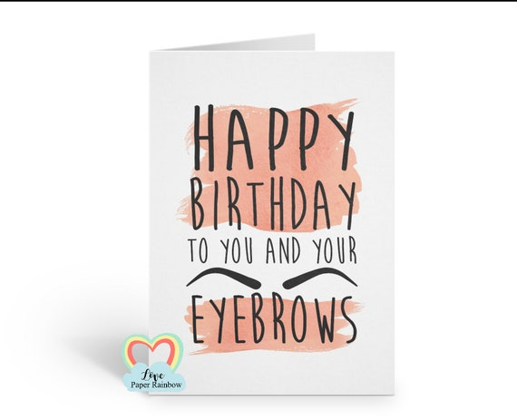girlfriend birthday card, funny birthday card, eyebrows birthday card, friend birthday card, teenager birthday card, birthday card for her