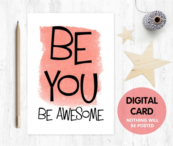 PRINTABLE encouragement card motivation card thinking of you card friend you are awesome be you funny friend card confidence card good luck