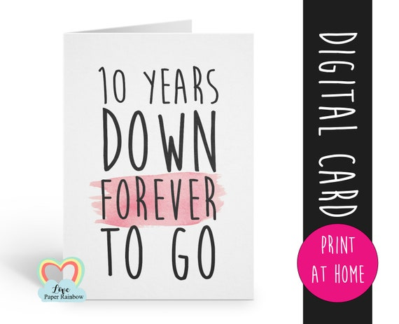 PRINTABLE 10th anniversary card template 10 years down forever to go print at home instant download love paper rainbow digital card