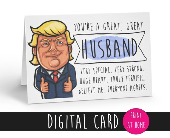 husband birthday card, donald trump anniversary card, funny card, political card, donald trump printable, you're a great great husband,