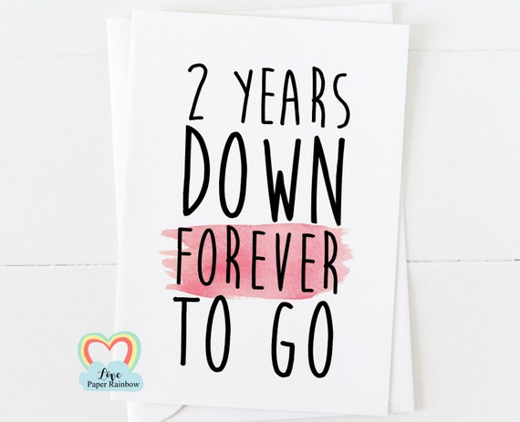 2nd anniversary card, 2nd wedding anniversary card, 2 years together, girlfriend card, valentines day card, 2 years down forever to go