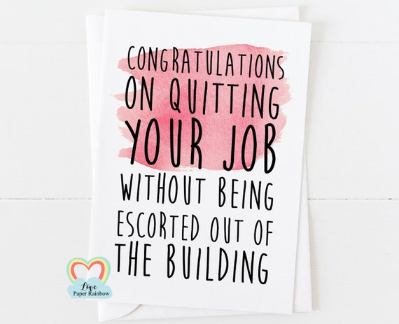 quit job, funny new job card, new job, leaving job card, funny leaving job, retirement card, funny retirement card, funny leaving card