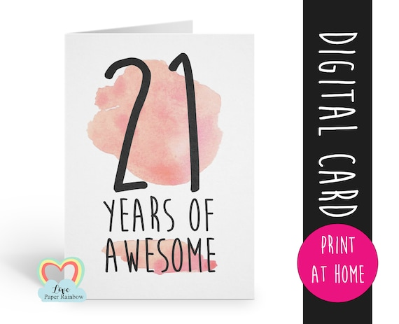 PRINTABLE 21st birthday card, birthday card printable, instant download birthday card, 21 years of awesome, funny 21st birthday card digital