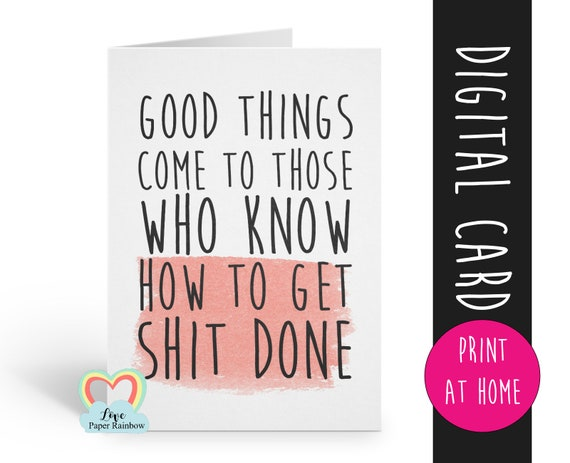 printable cards, motivational card instant download, congratulations, good things come to those who wait, funny card printable