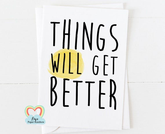 mental health card, positive quote, motivational card, motivational quote, things will get better, affirmation card, sympathy card
