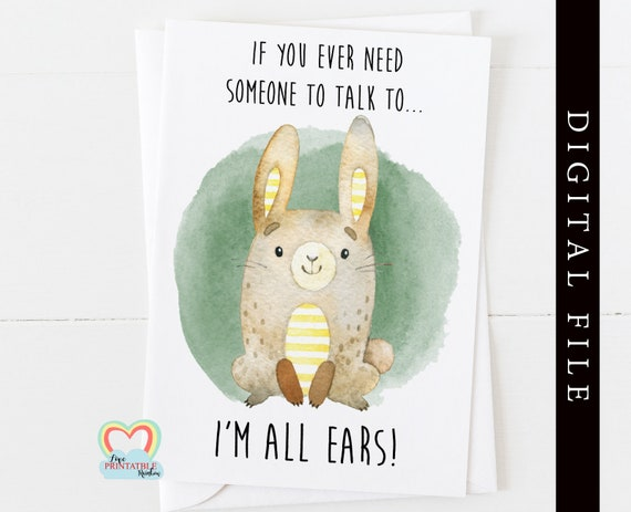 mental health card printable positive quote card download if you need someone to talk to thinking of you sympathy motivational quote rabbit