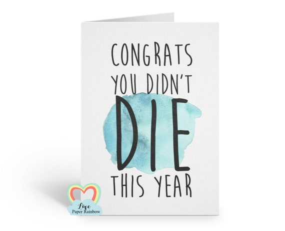 funny birthday card, friend birthday card, sarcastic birthday card, best friend birthday card inappropriate birthday card, you didn't die
