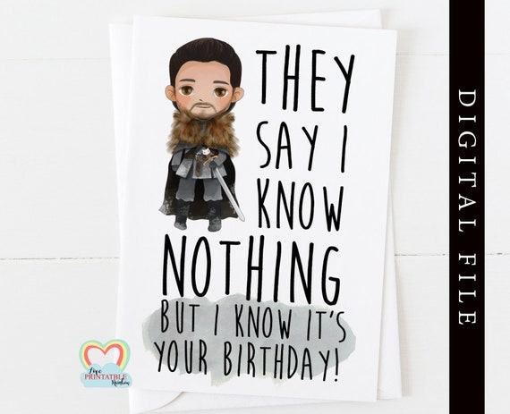 birthday card printable game of thrones birthday card instant download funny jon snow I know it's your birthday digital download