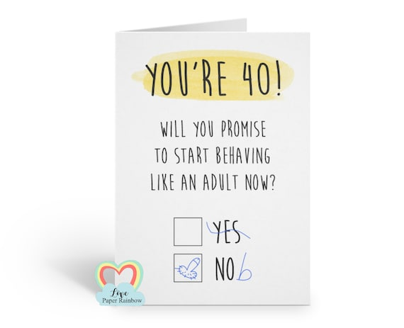 funny 40th birthday card, rude 40th birthday card, grow up 40th birthday card, happy 40th birthday card, act like an adult