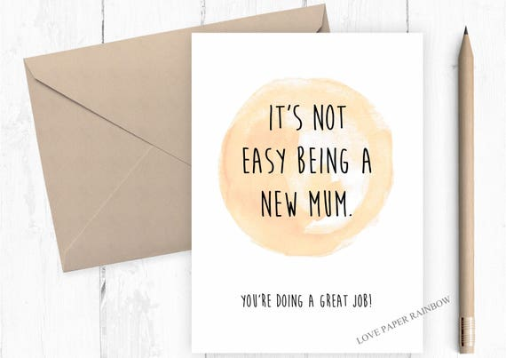 it's not easy being a new mum card, you're doing a great job, new baby card, card for new mum, first baby card, new mum support card
