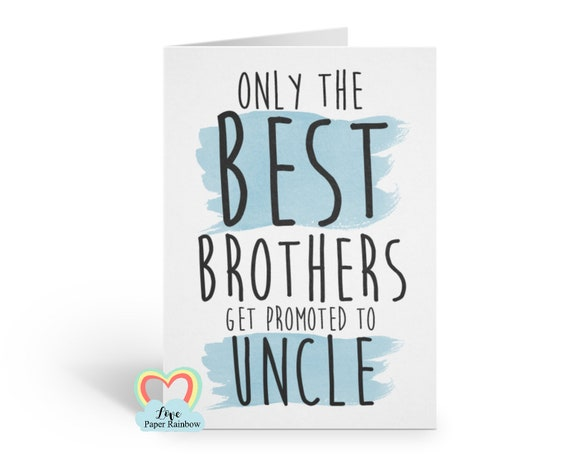 you're going to be an uncle, uncle card, pregnancy reveal, only the best brothers get promoted to uncle, baby reveal card, uncle reveal card