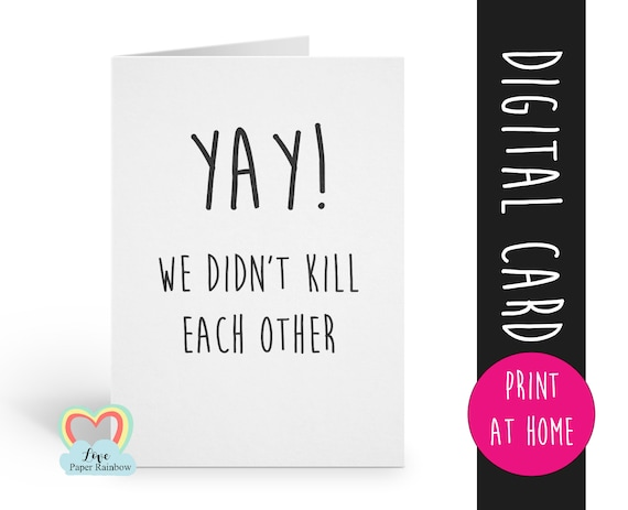 printable anniversary card | funny anniversary card | instant download | yay we didn't kill each other | love paper rainbow | digital card