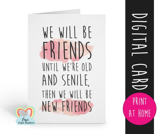 friendship card instant download | friend card printable | friendship quote | funny friendship | senile | funny | card for friend | birthday