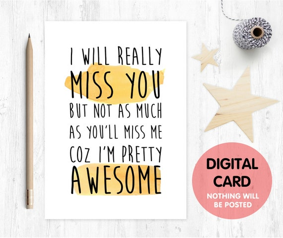 funny leaving card printable i will really miss you retirement coworker colleague moving house job promotion instant download awesome