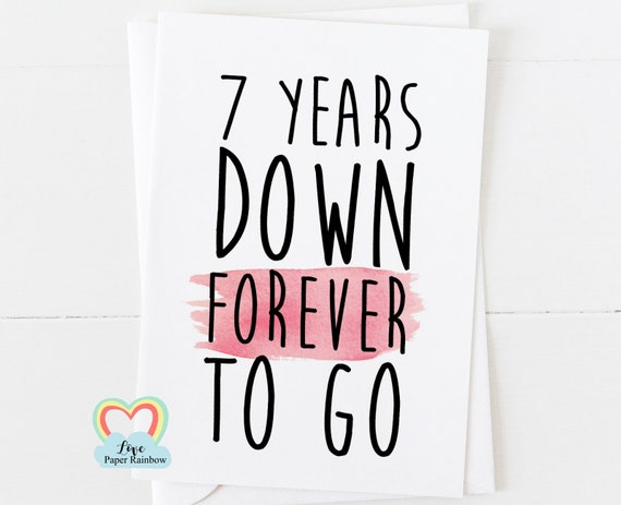 7th wedding anniversary card, 7th anniversary card, 7 years down forever to go, 7 years together, personalised anniversary card, custom