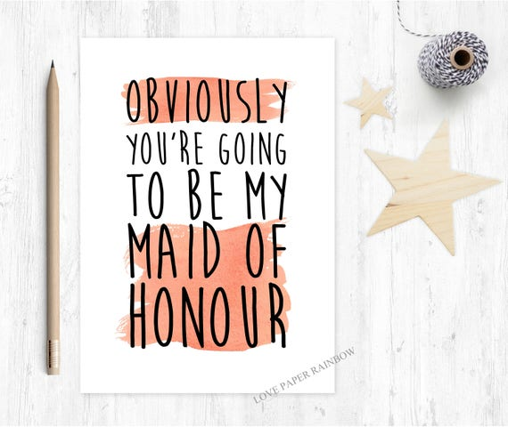 obviously you're going to be my maid of honour card, maid of honour proposal, will you be my maid of honour, maid of honour ask