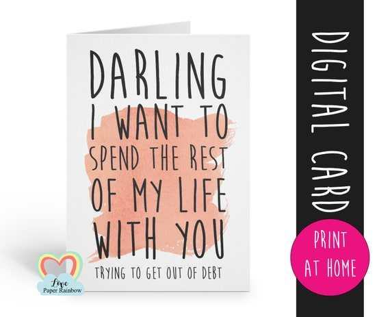 i want to spend the rest of my life with you - getting out of debt - funny anniversary - printable card - instant download - wife - husband