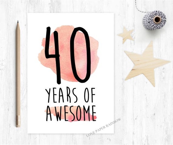 40th birthday card, funny 40th birthday card, 40 years of awesome, awesome 40th birthday card, 40th card, funny 40th card