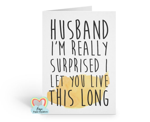 husband anniversary card, funny wedding anniversary card, funny anniversary card, funny husband valentine card, let you live this long