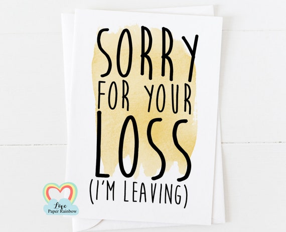 i'm leaving, retirement card, hand notice in, funny leaving card, new job card, sorry for loss, moving home card, resignation card