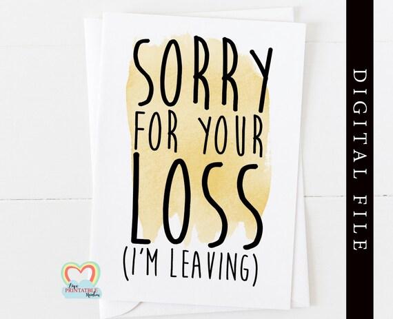 resignation card printable, i'm leaving, sorry for your loss, funny leaving card, resignation printable, funny resignation card diy, new job
