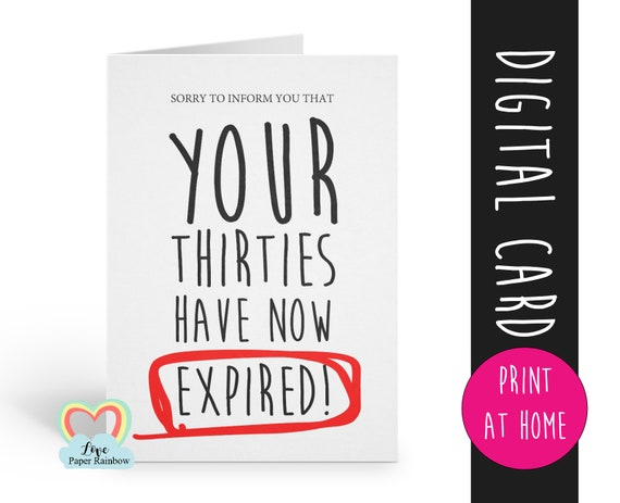 40th birthday card printable - funny 40th birthday card - instant download - print at home - love paper rainbow - your thirties have expired