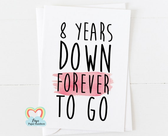 8th anniversary card, 8 years down forever to go, 8th wedding anniversary card, 8 years together, custom anniversary card
