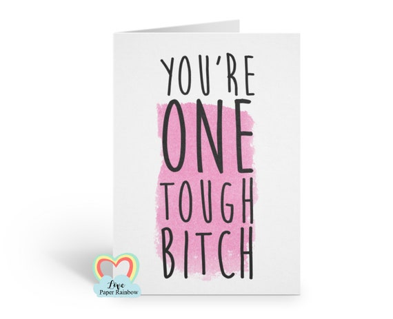 cancer card chemotherapy card tough times you're one tough bitch funny card motivational card divorce card get well card miscarriage