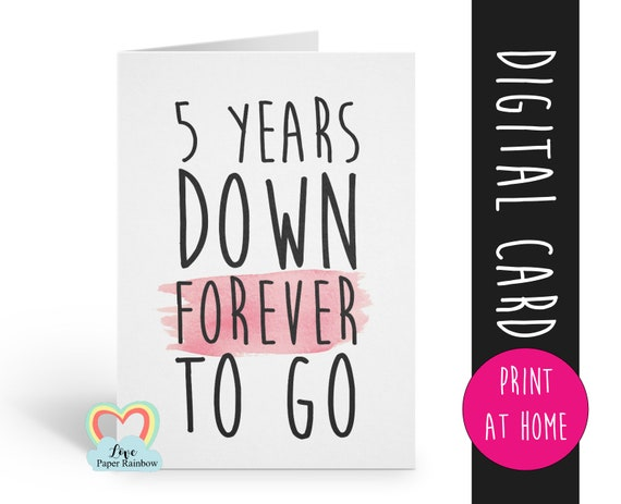 PRINTABLE 5th anniversary card, 5th wedding anniversary card, 5 years down forever to go 5 years together valentines day card printable
