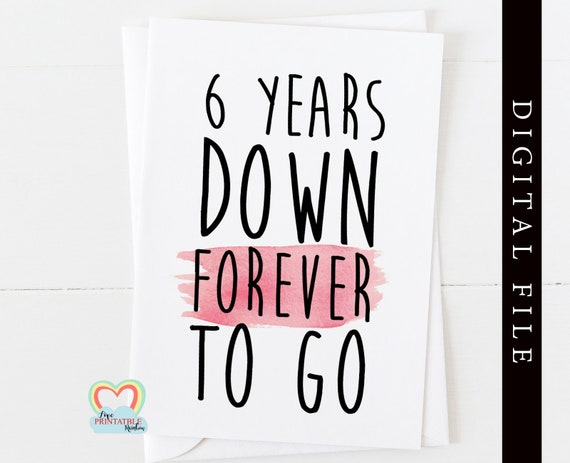 PRINTABLE 6th anniversary card template 6 years down forever to go print at home instant download love paper rainbow digital card