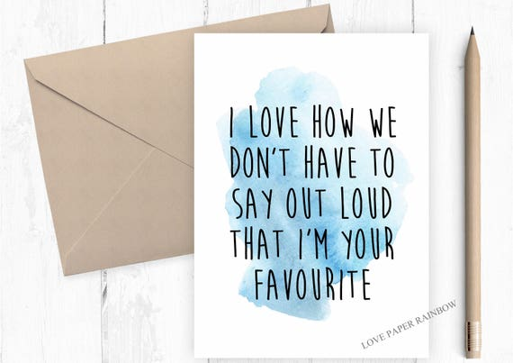 funny father's day card, I love how we don't have to say out loud that I'm your favourite, funny mother's day card, funny dad card, mum card