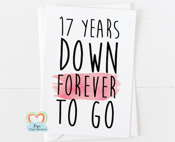 17th anniversary card, 17th wedding anniversary card, 17 years down forever to go, valentines card, gay anniversary card, 17 years together
