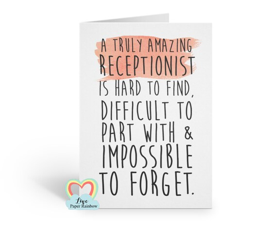 receptionist leaving card, retirement card, thank you card, a truly amazing receptionist is hard to find difficult to part with