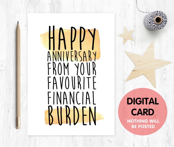 PRINTABLE anniversary card, funny anniversary card, happy anniversary, anniversary printable, financial burden, instant download