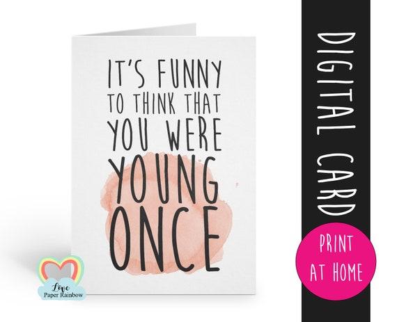PRINTABLE birthday card, funny printable birthday card, instant download birthday card, old age birthday card, digital birthday card