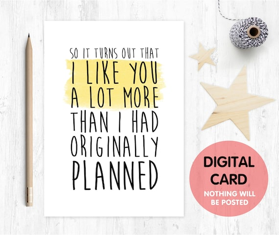 PRINTABLE valentines card it turns out I like you a lot more than I originally planned love card romantic card digital download anniversary