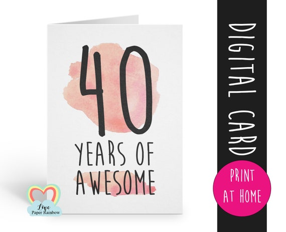 PRINTABLE 40th birthday card, birthday card printable, instant download birthday card, 40 years of awesome, funny 40th birthday card digital