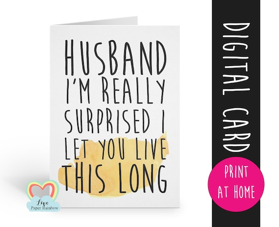 husband anniversary card printable funny anniversary card download husband anniversary digital file surprised I let you live this long rude